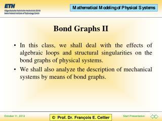 Bond Graphs II