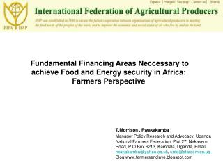 T.Morrison . Rwakakamba  Manager Policy Research and Advocacy, Uganda National Farmers Federation, Plot 27, Nakasero Roa