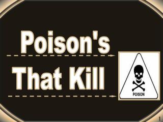 Poisons  That Kill