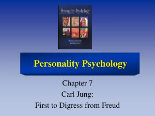 Chapter 7 Carl Jung:  First to Digress from Freud