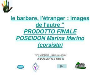 Le barbare, l tranger : images de lautre   PRODOTTO FINALE POSEIDON Marina Marino corsista