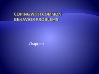 Coping with common behavior problems