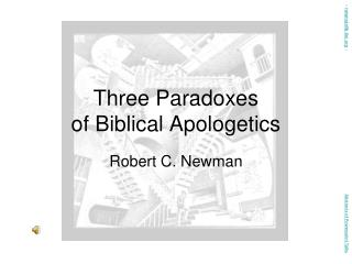 Three Paradoxes of Biblical Apologetics