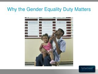 Why the Gender Equality Duty Matters