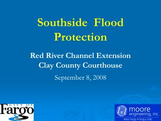 Southside  Flood Protection   Red River Channel Extension Clay County Courthouse  September 8, 2008