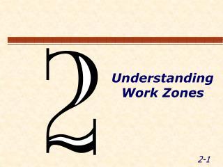 Understanding Work Zones