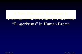 A New Forensics Technique to Investigate the Presence of Chemical  FingerPrints  in Human Breath