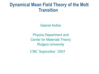 Dynamical Mean Field Theory of the Mott Transition
