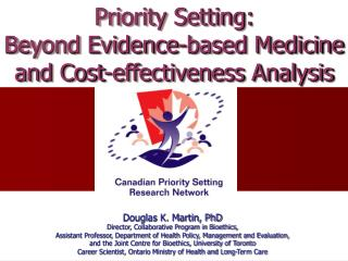 Priority Setting:  Beyond Evidence-based Medicine and Cost-effectiveness Analysis