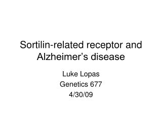 Sortilin-related receptor and Alzheimer s disease