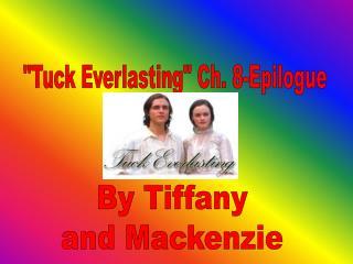 Tuck Everlasting Ch. 8-Epilogue