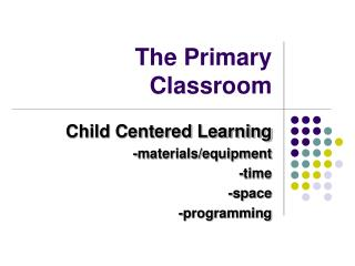The Primary Classroom