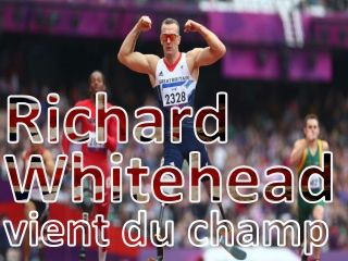 BP Holdings | Richard Whitehead - vient du champ