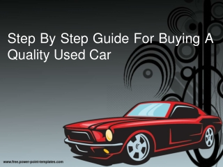 Step By Step Guide For Buying A Quality Used Car
