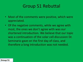 Group S1 Rebuttal