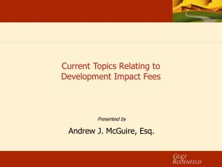 Current Topics Relating to  Development Impact Fees
