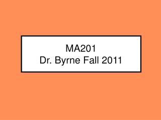MA201 Dr. Byrne Fall 2011