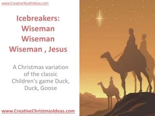 Icebreakers: Wiseman Wiseman Wiseman , Jesus