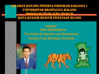 Selamat datang peserta program sarjana 1  Universitas BRAWIJAYA Malang Program Studi Ilmu Hukum Mata Kuliah Hukum Penata