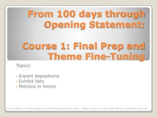 From 100 days through Opening Statement:  Course 1: Final Prep and Theme Fine-Tuning