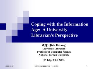 Coping with the Information Age:  A University Librarians Perspective