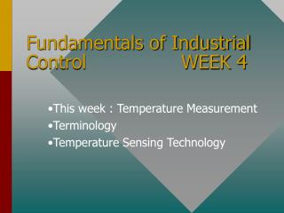Fundamentals of Industrial Control                WEEK 4