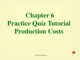 Chapter 6 Practice Quiz Tutorial Production Costs