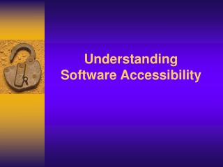 Understanding  Software Accessibility