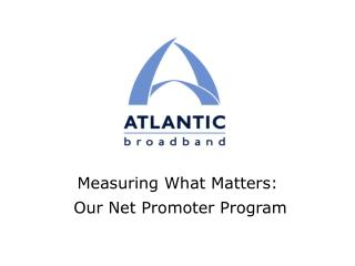 Measuring What Matters:  Our Net Promoter Program