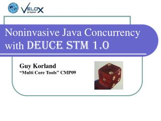 Noninvasive Java Concurrency with Deuce STM 1.0