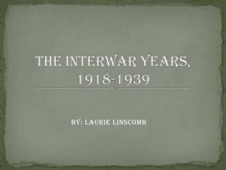 The Interwar Years, 1918-1939