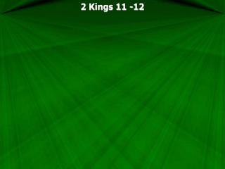 2 Kings 11 -12