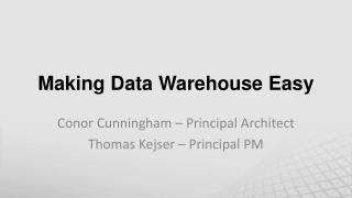 Making Data Warehouse Easy