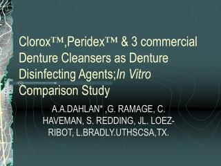 Clorox ,Peridex   3 commercial Denture Cleansers as Denture Disinfecting Agents;In Vitro Comparison Study