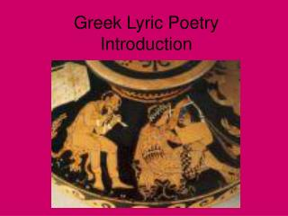 Greek Lyric Poetry Introduction