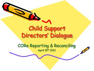Child Support Directors  Dialogue