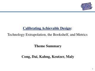 Calibrating Achievable Design:                           Technology Extrapolation, the Bookshelf, and Metrics