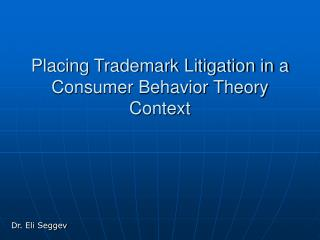 Placing Trademark Litigation in a Consumer Behavior Theory Context