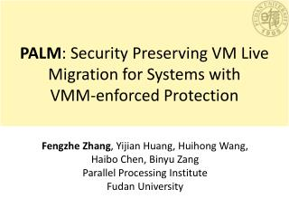 PALM: Security Preserving VM Live Migration for Systems with  VMM-enforced Protection