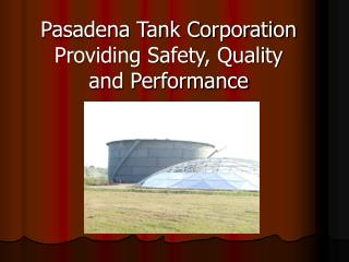 Pasadena Tank Corporation Providing Safety, Quality and Performance