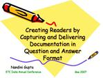 Creating Readers by Capturing and Delivering Documentation in Question and Answer Format
