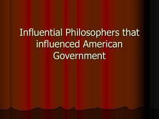 Influential Philosophers that influenced American Government