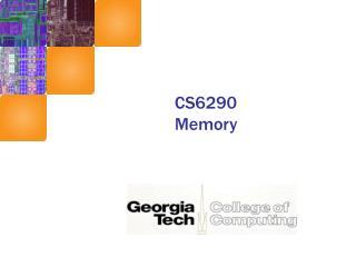 CS6290 Memory