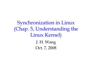 Synchronization in Linux Chap. 5, Understanding the Linux Kernel