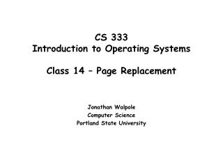 CS 333 Introduction to Operating Systems   Class 14   Page Replacement