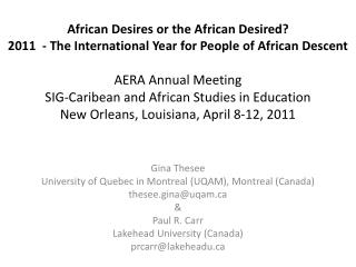 African Desires or the African Desired 2011  - The International Year for People of African Descent  AERA Annual Meeting