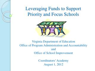 Leveraging Funds to Support  Priority and Focus Schools