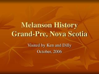 Melanson History Grand-Pre, Nova Scotia