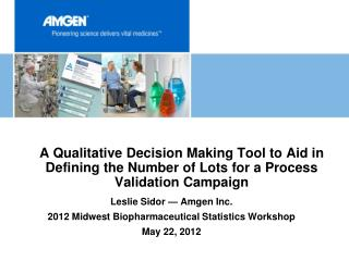 A Qualitative Decision Making Tool to Aid in Defining the Number of Lots for a Process Validation Campaign