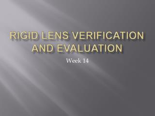 Rigid lens verification and evaluation
